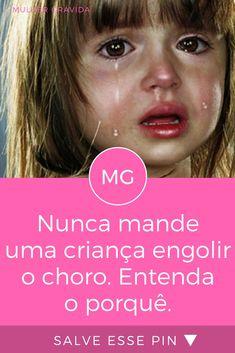Edução infantil | Nunca mande uma criança engolir o choro. Entenda o porquê.