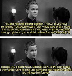 The first time we realize that Barney's not such a bad guy. How I Met Your Mother, himym Best Tv Shows, Best Shows Ever, Favorite Tv Shows, How I Met Your Mother, Marshall And Lily, Ted Mosby, Mothers Friend, Himym, Tv Show Quotes