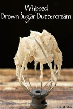 Light, rich, and creamy Whipped Brown Sugar Buttercream Frosting #buttercream #frosting #recipe
