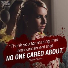 Scream Queens great quote from Chanel Oberlin Scream Queens Quotes, Scream Queens Season 2, Conversation Quotes, Chanel Oberlin, Tv Icon, Something To Remember, One Liner, Girly Quotes, Emma Roberts