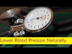Lower Blood Pressure Naturally - Remedy for High Blood Pressure