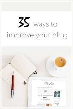Keep your blog up to date and improve your reach with these 35 easy but smart blogging tips.