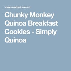 Chunky Monkey Quinoa Breakfast Cookies - Simply Quinoa