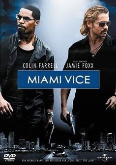 MIAMI Vice   Colin Farrell and Jamie Foxx (2006) One of the best movie soundtracks .. Perfect for present day Miami.