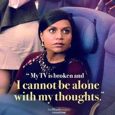 Mindy Kaling as Mindy Lahiri - The Mindy Project Tv Quotes, Movie Quotes, Funny Quotes, Oh The Humanity, Alone With My Thoughts, The Mindy Project, Project 3, Mindy Kaling, Best Shows Ever
