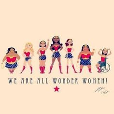 Yes we are all wonder women, no matter our size, age or color #beconfident