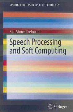 Speech Processing and Soft Computing