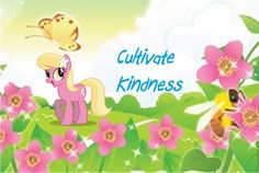 Lily Valley - Cultivate Kindness quote my little pony