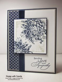 Stamp with Sandy: Love and Sympathy. Stamp Sets: Love & Sympathy, Blooming with Kindness Card Stock: Whisper White, Sahara Sand, Night of Navy Designer Series Paper: Regals Stack Ink Pads: Sahara Sand, Night of Navy Accessories: Night of Navy Seam Binding Stampin Up Karten, Karten Diy, Hand Stamped Cards, Stamping Up Cards, Get Well Cards, Card Sketches, Paper Cards, Flower Cards, Paper Flowers