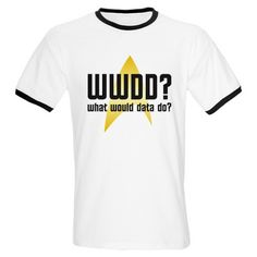 Star Trek: WWDD? Ringer T - The perfect holiday or birthday gift idea for trekkies! Design shows the starfleet insignia with the text: WWDD? What would Data do?