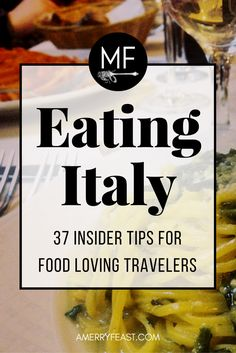 There's nothing like the food & wine of Italy, but prep work is essential for an excellent culinary adventure! Here are my best tips for fitting in & enjoying every bite during your travels in Italy. Eating Italy: 37 Insider tips for food loving travelers   amerryfeast.com