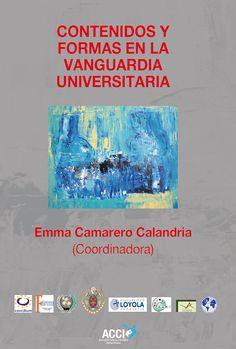 Contenidos y formas en la vanguardia universitaria / Emma Camarero Calandria (coord.)