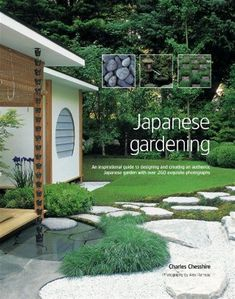 Japanese Gardening: An inspirational guide to designing and creating an authentic Japanese garden with over 260 exquisite photographs #japanesegardens #japanesegardening
