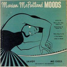 Marian McPartland- Piano Moods, label: Savoy MG 15022(1952) Design: Burt Goldblatt.
