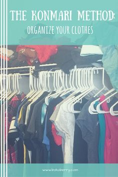 Have you heard of The KonMari Method yet? It's a great way to declutter, tidy, and organize your life. Step One: Clothes.