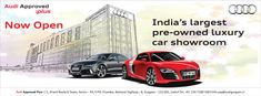 Fans we are excited and pleased to announce that Audi Approved Plus showroom is launched. It is India's largest pre-owned luxury car showroom.