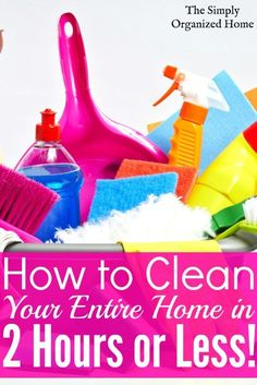 Speed Cleaning Checklist - Clean Your Home in 2 Hours or Less! Grab your free printable here! The Simply Organized Home
