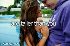this is rare for me unless the guy is like three years older than me so when i meet a guy my age thats taller than me imma keep em