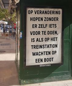 To hope for change without doing anything for it - Zitate Words Quotes, Life Quotes, Sayings, Best Quotes, Funny Quotes, Dutch Quotes, Lettering, True Words, Cool Words