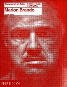 Marlon Brando : Anatomy of an actor / Florence Colombani. PN 2287.B81 M
