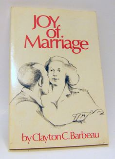 Joy of Marriage Barbeau SIGNED Family Therapy Marriage Counseling Family Life