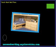 Youth Bunk Bed Plans 192630 - Woodworking Plans and Projects!