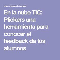 En la nube TIC: Plickers una herramienta para conocer el feedback de tus alumnos