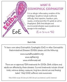Informative cards all about Eosinophilic Esophagitis And yes, I pinterested this as soon as the Drs letter came in the mail saying my biopsy came back positive for this....don't judge(: