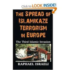 Price: $34.95 - The Spread of Islamikaze Terrorism in Europe: The Third Islamic Invasion - TO ORDER, CLICK THE PHOTO