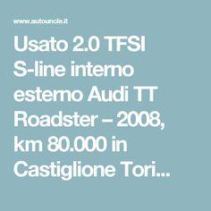 Usato 2.0 TFSI S-line interno esterno Audi TT Roadster – 2008, km 80.000 in  Castiglione Tori...