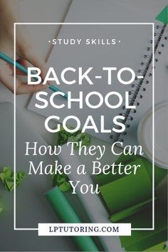 The new school year = amazing opportunity to improve yourself. Click through to find out how to create Back-to-School goals and work on an even better version of you! | #backtoschool #academicgoals #goalsetting via @lptutoring