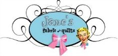 Jane's Fabrics and Quilts