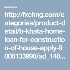 http://fxchng.com/categories/product-detail/b-khata-home-loan-for-construction-of-house-apply-9008133998/ad_1485517606_588ae5ce-ccc0-4735-8ede-450c8ba215a0