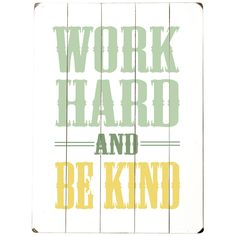 Work Hard and Be Kind Wall Sign
