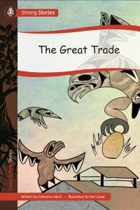 The Great Trade, 2016) - Indigenous & First Nations Kids Books - Strong Nations