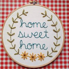 Home Sweet Home embroidery hoop by itsonlyyou