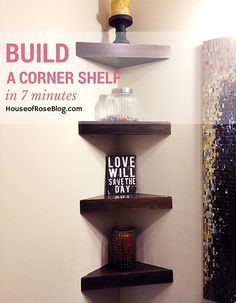 This one is for the hubs. I think we need a few of these in our master bedroom; they might help with some of the constant clutter we have next to our nightstands! Homemade Corner Shelves