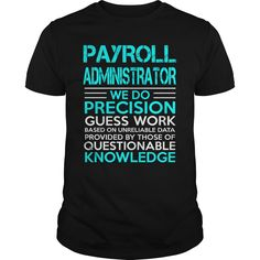 PAYROLL ADMINISTRATOR A TITLE JUST ABOVE KING T-Shirts, Hoodies. Get It Now ==► https://www.sunfrog.com/LifeStyle/PAYROLL-ADMINISTRATOR--KING-Black-Guys.html?id=41382