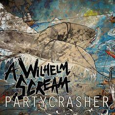 A Wilhelm Scream - Partycrasher (2013) , finally ! :))
