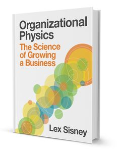 Just a really cool, deeply detailed, highly educated blog. === Organizational Physics | Systems Thinking for Breakthrough Business Performance