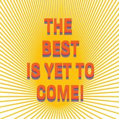 'The best is yet to come!' Hardcover Journal by Ioan Rosca Nastasescu The Best Is Yet To Come, Positive Messages, Good Mood, Back To Black, Laptop Sleeves, Duvet Covers, Neon Signs, Throw Pillows, Happy