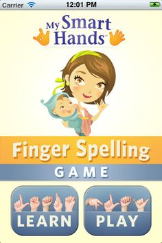 "My Smart Hands Finger Spelling Game  ($0.99) Practice your receptive American Sign Language (ASL) skills with My Smart Hands Finger Spelling Game. Learn ASL letters, test and review, select your game speed and test options, all while having fun. It's perfect for kids and adults, alike. Click ""...More"" to learn why you should download this App today!"