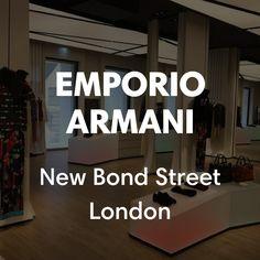 Emporio Armani - New Bond Street London Armani Store, Retail Concepts, Bond Street, London England, Emporio Armani, Bespoke, Spa, Design, London