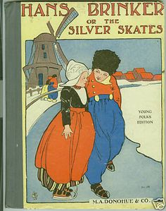 Hans Brinker or The Silver Skates (I think we had this edition when I was a child).
