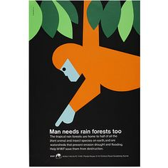 Man needs rain forests too (Poster) - Tom Eckersley