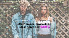 6 Marketing Strategies to Help eCommerce Businesses Reach Gen Z Marketing Strategies, Ecommerce, Business, T Shirt, Women, Fashion, Supreme T Shirt, Moda, Tee Shirt