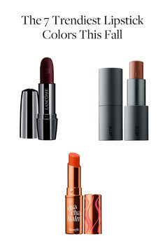 From dark plums to creamy peaches, these are the lipstick shades to add to your beauty routine for fall.