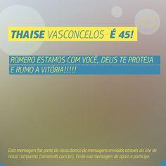 #MensagemPorAmorACampina enviada através do site http://romero45.com.br/  Obrigado, Thaise. Conto com seu voto.