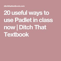 *20 useful ways to use Padlet in class now | Ditch That Textbook -- T-Ls can also be technology leaders and provide teachers with useful tools to help engage students as well as make organization easier.  I am always looking for new ways to visualize learning and Padlet provides for that.