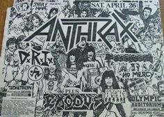ANTHRAX, DIRTY ROTTEN IMBECILES  (D.R.I.), POSSESSED, NO MERCY and EXODUS.